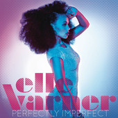 Elle Varner: Perfectly Imperfect: Released!
